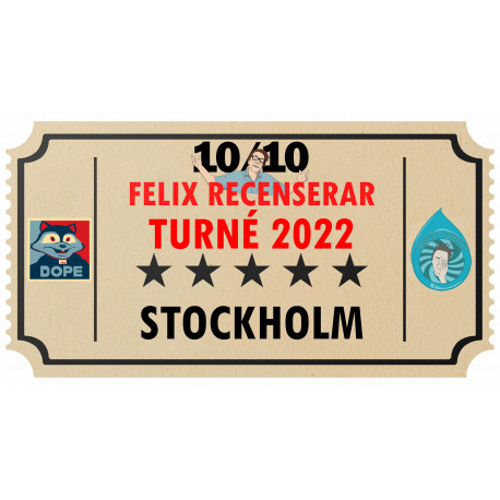 Biljett till Felix Recenserar i Stockholm!