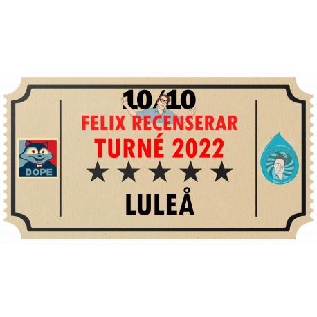 Biljett till Felix Recenserar i Luleå!