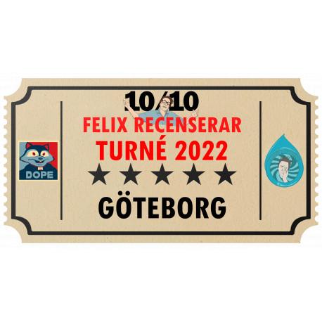 Biljett till Felix Recenserar i Göteborg!